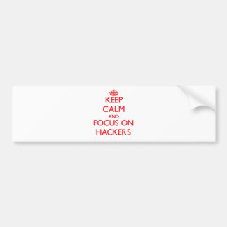 Keep Calm and focus on Hackers Bumper Stickers