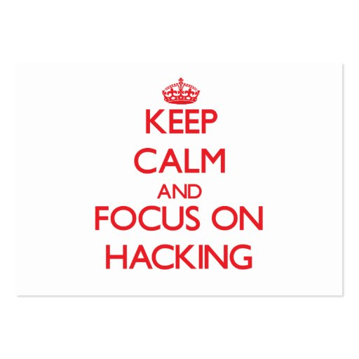 Keep calm and focus on Hacking Business Card Template