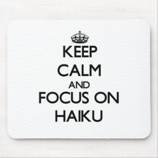 Keep Calm and focus on Haiku Mousepads