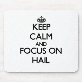 Keep Calm and focus on Hail Mousepads
