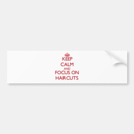 Keep Calm and focus on Haircuts Bumper Sticker