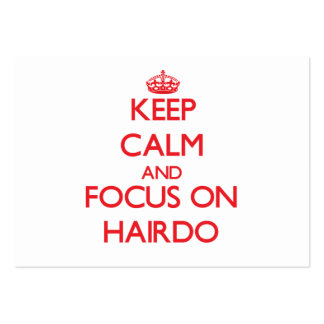 Keep Calm and focus on Hairdo Pack Of Chubby Business Cards