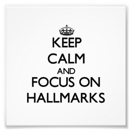 Keep Calm and focus on Hallmarks Photo Art