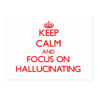 Keep Calm and focus on Hallucinating Business Card