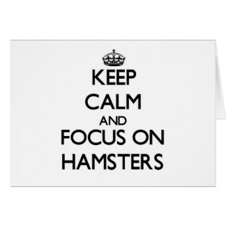 Keep Calm and focus on Hamsters Note Card