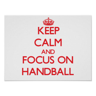 Keep calm and focus on Handball Poster