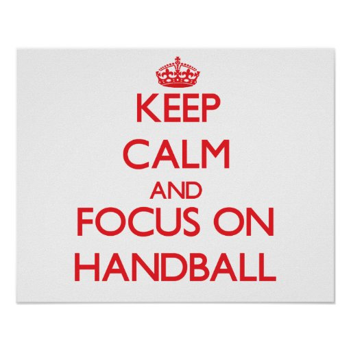 Keep calm and focus on Handball Print