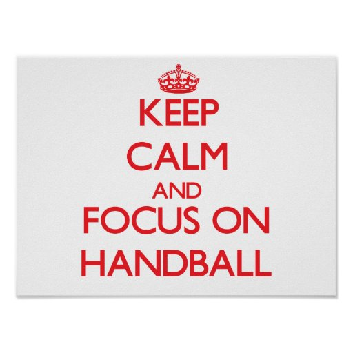Keep calm and focus on Handball Posters