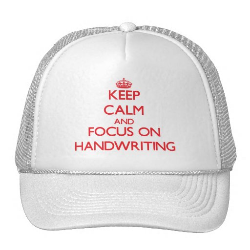 Keep Calm and focus on Handwriting Hats