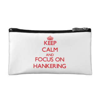 Keep Calm and focus on Hankering Makeup Bag