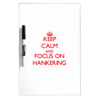Keep Calm and focus on Hankering Dry-Erase Boards