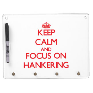 Keep Calm and focus on Hankering Dry-Erase Board