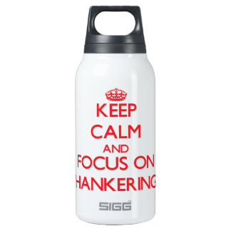 Keep Calm and focus on Hankering 10 Oz Insulated SIGG Thermos Water Bottle