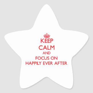 Keep Calm and focus on Happily Ever After Sticker