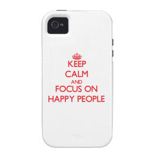 Keep Calm and focus on Happy People iPhone 4 Cover
