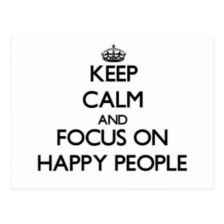 Keep Calm and focus on Happy People Post Card