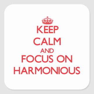 Keep Calm and focus on Harmonious Stickers