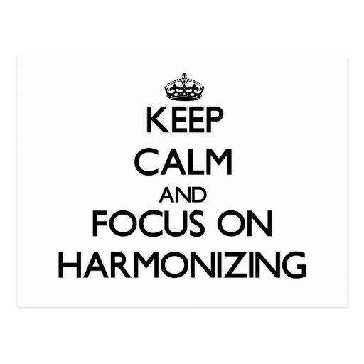 Keep Calm and focus on Harmonizing Postcards