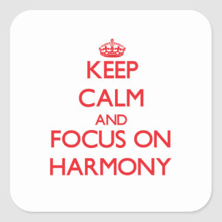 Keep Calm and focus on Harmony Stickers