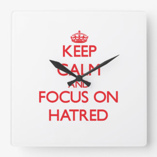 Keep Calm and focus on Hatred Wall Clock