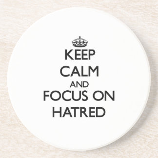 Keep Calm and focus on Hatred Coasters
