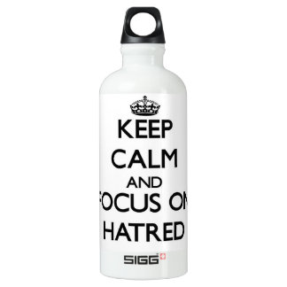 Keep Calm and focus on Hatred SIGG Traveller 0.6L Water Bottle