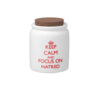 Keep Calm and focus on Hatred Candy Jar
