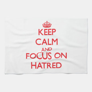 Keep Calm and focus on Hatred Hand Towel