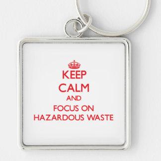 Keep Calm and focus on Hazardous Waste Key Chains
