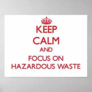 Keep Calm and focus on Hazardous Waste Print