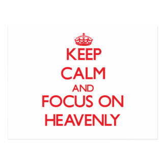 Keep Calm and focus on Heavenly Postcard