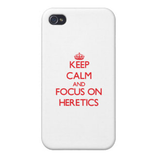 Keep Calm and focus on Heretics iPhone 4 Cases