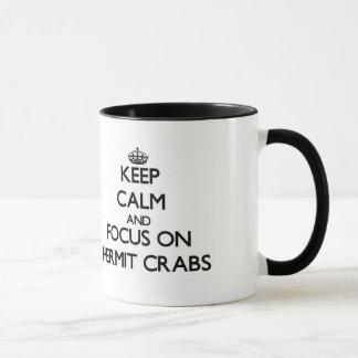 Keep Calm and focus on Hermit Crabs Mug