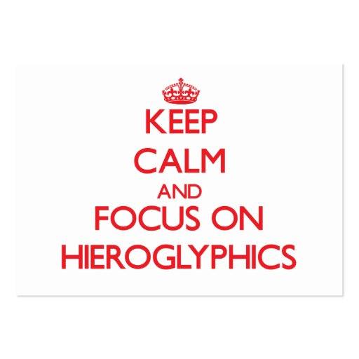 Keep Calm and focus on Hieroglyphics Business Card Template