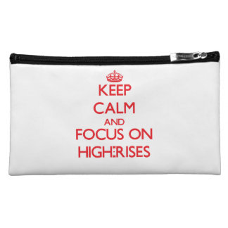Keep Calm and focus on High-Rises Makeup Bags