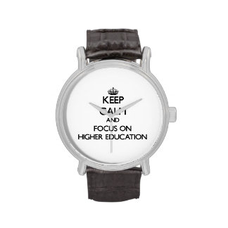 Keep Calm and focus on Higher Education Wrist Watch