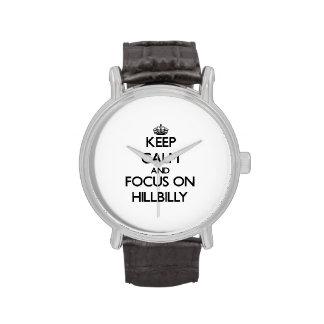 Keep Calm and focus on Hillbilly Watch