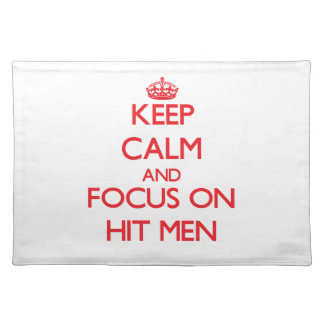 Keep Calm and focus on Hit Men Placemats