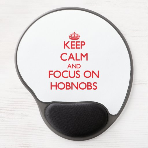 Keep Calm and focus on Hobnobs Gel Mouse Pad