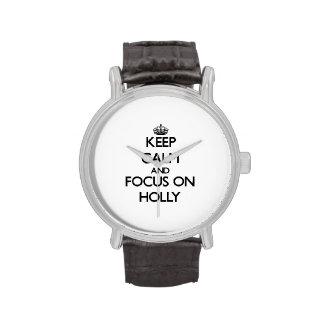 Keep Calm and focus on Holly Wristwatch