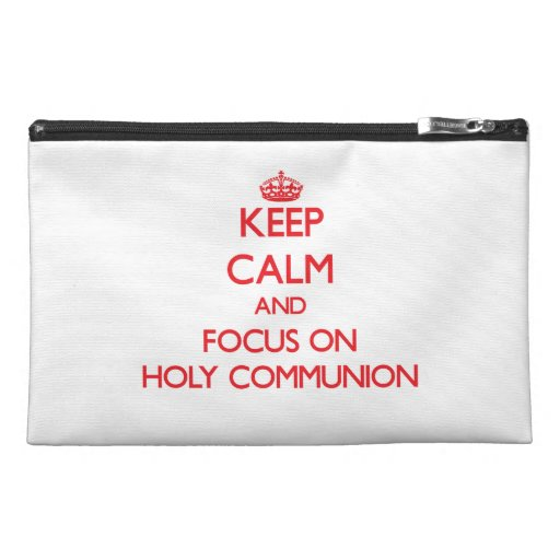 Keep Calm and focus on Holy Communion Travel Accessories Bags