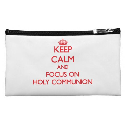 Keep Calm and focus on Holy Communion Cosmetics Bags