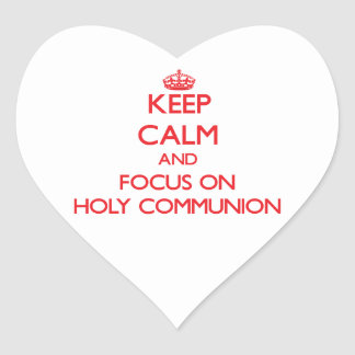 Keep Calm and focus on Holy Communion Stickers