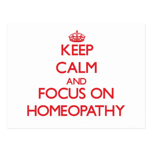 Keep Calm and focus on Homeopathy Postcard
