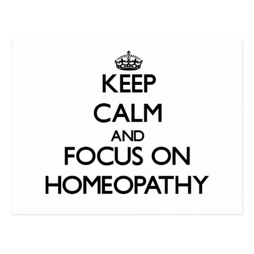 Keep Calm and focus on Homeopathy Post Cards