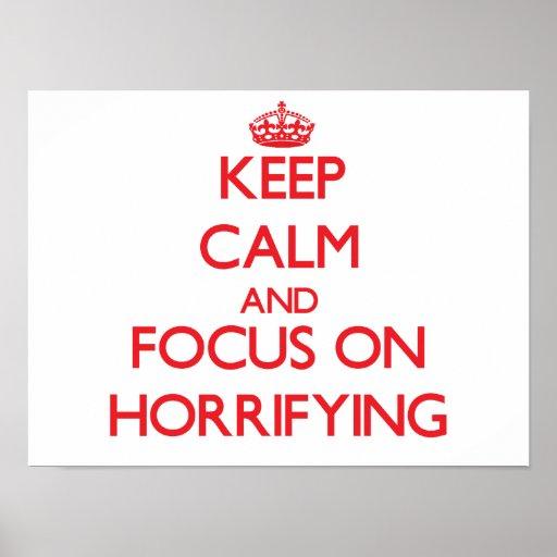 Keep Calm and focus on Horrifying Print