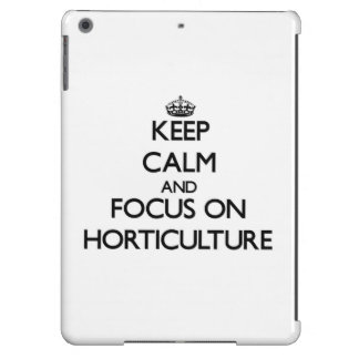 Keep Calm and focus on Horticulture iPad Air Cover