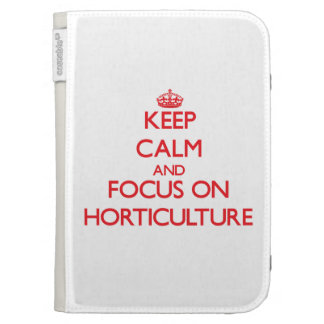 Keep Calm and focus on Horticulture Kindle Cover