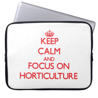 Keep Calm and focus on Horticulture Laptop Sleeves