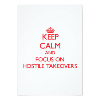 "Keep Calm and focus on Hostile Takeovers 5"" X 7"" Invitation Card"
